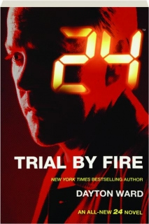 24: Trial by Fire