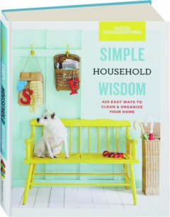 <I>GOOD HOUSEKEEPING</I> SIMPLE HOUSEHOLD WISDOM