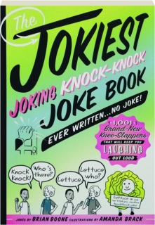 THE JOKIEST JOKING KNOCK-KNOCK JOKE BOOK EVER WRITTEN...NO JOKE!