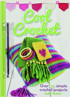 COOL CROCHET: Over 20 Simple Crochet Projects