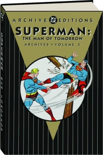 SUPERMAN, VOLUME 3: The Man of Tomorrow Archives