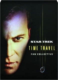 TIME TRAVEL: <I>Star Trek</I>--Fan Collective