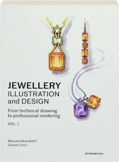 JEWELLERY ILLUSTRATION AND DESIGN, VOL. 1