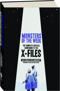 MONSTERS OF THE WEEK: The Complete Critical Companion to <I>The X-Files</I>