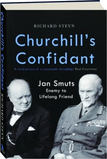 CHURCHILL'S CONFIDANT: Enemy to Lifelong Friend