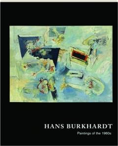 HANS BURKHARDT: Paintings of the 1960s