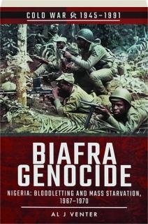 BIAFRA GENOCIDE: Cold War 1945-1991