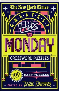 <I>THE NEW YORK TIMES</I> GREATEST HITS OF MONDAY CROSSWORD PUZZLES