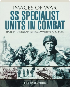 SS SPECIALIST UNITS IN COMBAT: Images of War