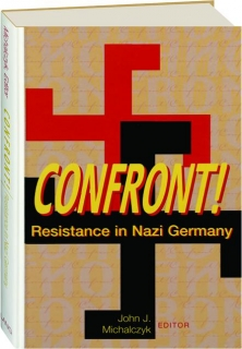 CONFRONT! Resistance in Nazi Germany