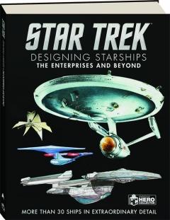 <I>STAR TREK</I> DESIGNING STARSHIPS: The Enterprises and Beyond