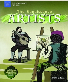 THE RENAISSANCE ARTISTS WITH HISTORY PROJECTS FOR KIDS