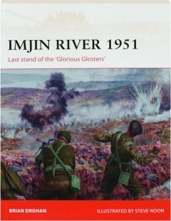 IMJIN RIVER 1951: Last Stand of the 'Glorious Glosters'--Campaign 328