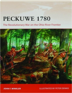 PECKUWE 1780: The Revolutionary War on the Ohio River Frontier--Campaign 327