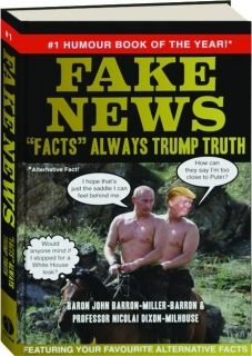 "FAKE NEWS: ""Facts"" Always Trump Truth"