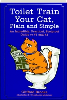 TOILET TRAIN YOUR CAT, PLAIN AND SIMPLE