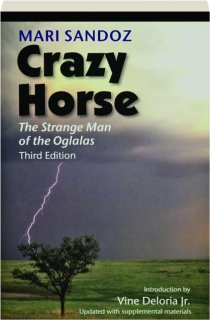 CRAZY HORSE, THIRD EDITION: The Strange Man of the Oglalas