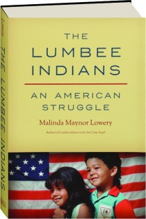 THE LUMBEE INDIANS: An American Struggle