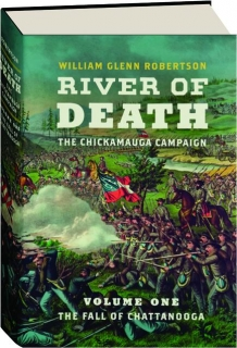 RIVER OF DEATH, VOLUME ONE: The Chickamauga Campaign