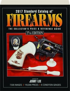 2017 STANDARD CATALOG OF FIREARMS, 27TH EDITION