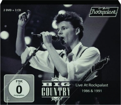 BIG COUNTRY: Live at Rockpalast 1986 & 1991