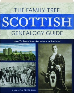 <I>THE FAMILY TREE</I> SCOTTISH GENEALOGY GUIDE