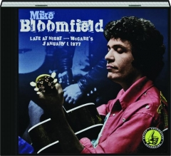 MIKE BLOOMFIELD: Late at Night--McCabe's, January 1, 1977