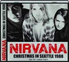 NIRVANA: Christmas in Seattle 1988