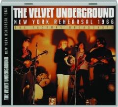 THE VELVET UNDERGROUND: New York Rehearsal 1966