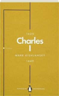 CHARLES I: An Abbreviated Life