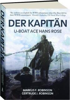 DER KAPITAN: U-Boat Ace Hans Rose