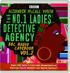 THE NO. 1 LADIES' DETECTIVE AGENCY, VOL. 2: BBC Radio Casebook