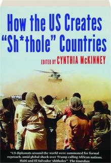 "HOW THE US CREATES ""SH*THOLE"" COUNTRIES"