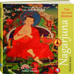 NAGARJUNA: The Second Buddha