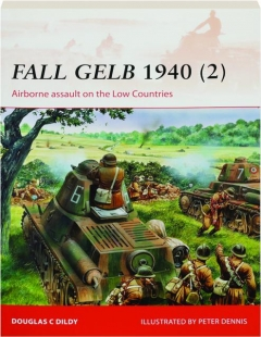 FALL GELB 1940 (2)--AIRBORNE ASSAULT ON THE LOW COUNTRIES: Campaign 265