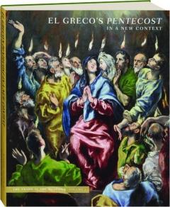 EL GRECO'S PENTECOST IN A NEW CONTEXT, VOLUME 1: The Prado at the Meadows
