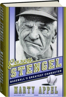 CASEY STENGEL: Baseball's Greatest Character