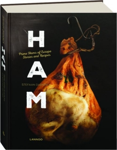 HAM: Prime Hams of Europe--Stories and Recipes
