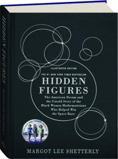HIDDEN FIGURES: Illustrated Edition