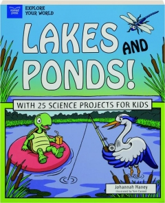 LAKES AND PONDS! With 25 Science Projects for Kids