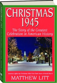 CHRISTMAS 1945: The Story of the Greatest Celebration in American History