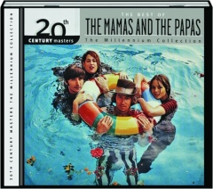 THE BEST OF THE MAMAS AND THE PAPAS: The Millennium Collection