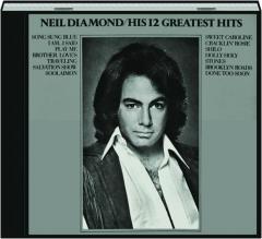 NEIL DIAMOND: His 12 Greatest Hits