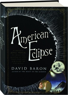 AMERICAN ECLIPSE: A Nation's Epic Race to Catch the Shadow of the Moon and Win the Glory of the World