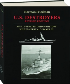 U.S. DESTROYERS, REVISED EDITION: An Illustrated Design History