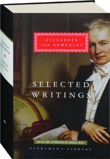 ALEXANDER VON HUMBOLDT: Selected Writings