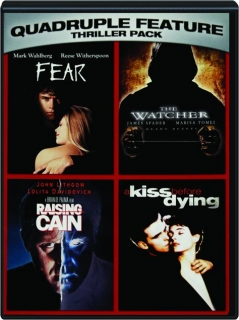 FEAR / THE WATCHER / RAISING CAIN / A KISS BEFORE DYING