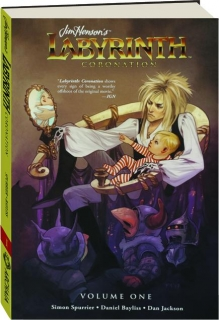 JIM HENSON'S LABYRINTH, VOLUME ONE: Coronation