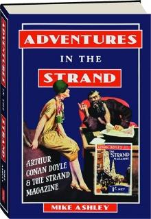 ADVENTURES IN <I>THE STRAND:</I> Arthur Conan Doyle & <I>The Strand</I> Magazine