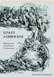 LINLEY SAMBOURNE: Illustrator and <I>Punch</I> Cartoonist